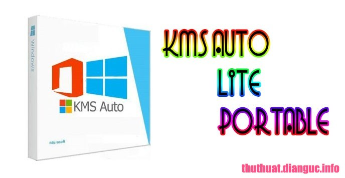 Download KMSAuto Lite Portable- Active Windows and Office miễn phí