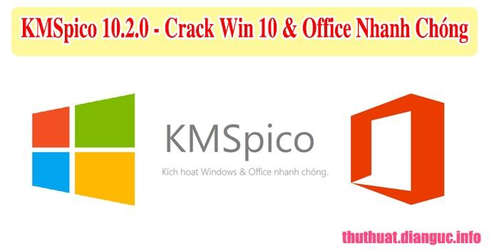 Download KMSpico 10.2.0 mới nhất – Cr@ck Windows 10 và Office