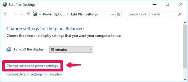 chọn link Change advanced power settings